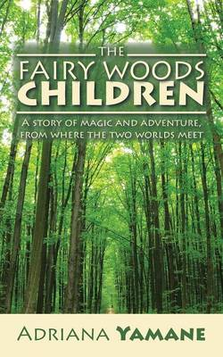The Fairy Woods Children A Story of Magic and Adventure