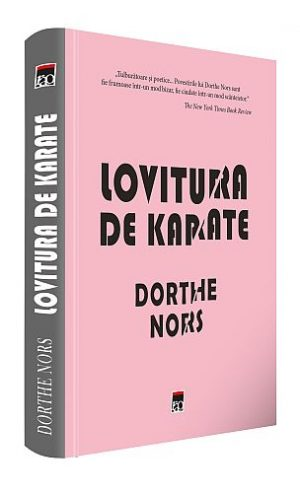Lovitura de Karate, de Dorthe Nors