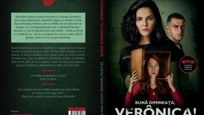 """""""Bună dimineața, Verônica!"""" – acum și în librăriile noastre"""